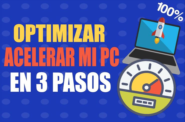 Photo of Como optimizar y acelerar mi PC al 100% en 3 simples pasos